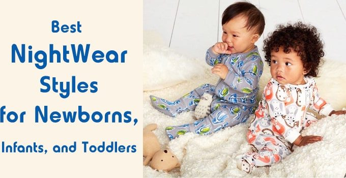Best NightWear Styles for Newborns, Infants, and Toddlers