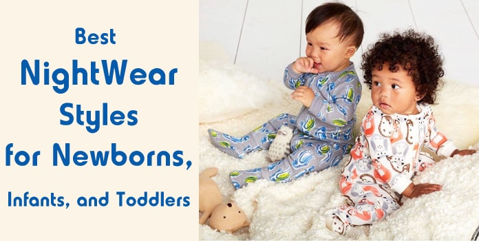 Best Nightwear for Newborns, Infants, and Toddlers